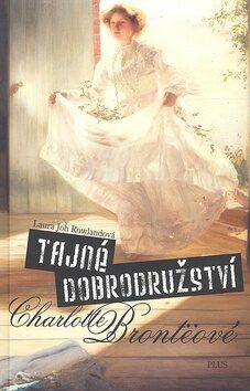 Tajná dobrodružství Charlotte Brontëové - Laura Joh Rowlandová