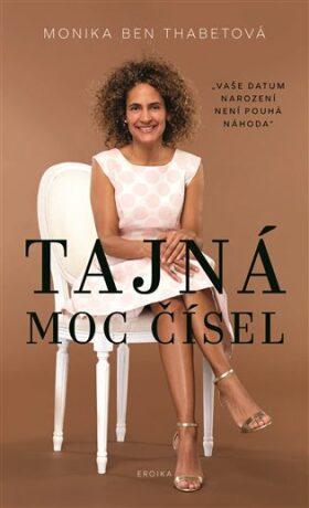 Tajná moc čísel - Monika Ben Thabetová