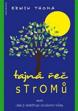Tajná řeč stromů - Thoma Erwin