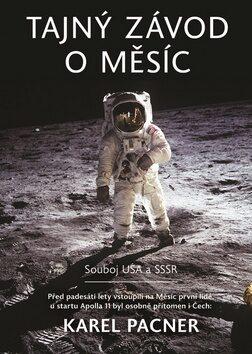 Tajný závod o Měsíc - Karel Pacner