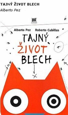 Tajný život blech - Alberto Pez