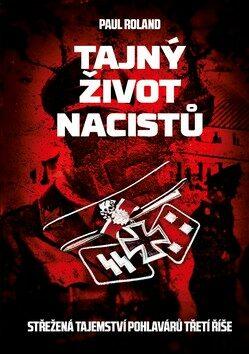 Tajný život nacistů - Paul Roland