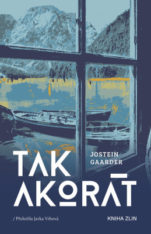 Tak akorát - Jostein Gaarder