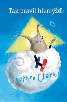 Tak pravil hlemýžď - Stephen Clarke