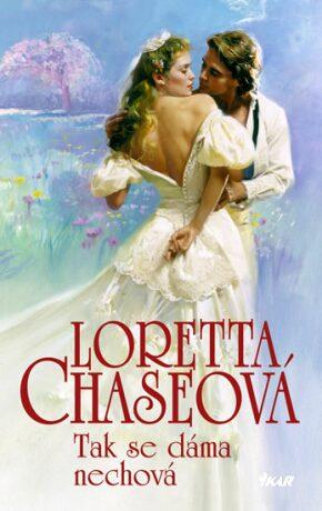 Tak se dáma nechová - Loretta Chaseová