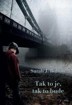 Tak to je, tak to bude - Sharon J. Bolton