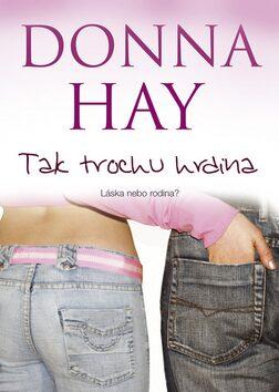 Tak trochu hrdina - Donna Hay
