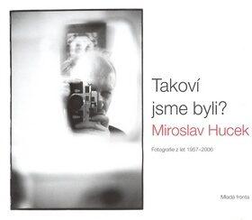 Takoví jsme byli? - Miroslav Hucek