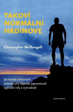 Takoví normální hrdinové - Christopher McDougall - e-kniha