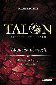 Talon Zkouška věrnosti - Julie Kagawa
