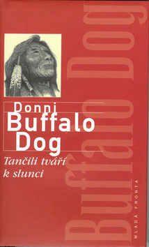 Tančili tváří k slunci - Donni Buffalo Dog