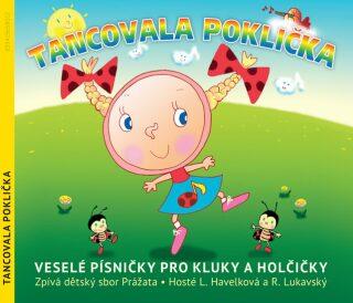 CD - Tancovala poklička - Veselé písničky pro kluky a holčičky