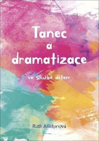 Tanec a dramatizace ve službě dětem - Ruth Allistonová