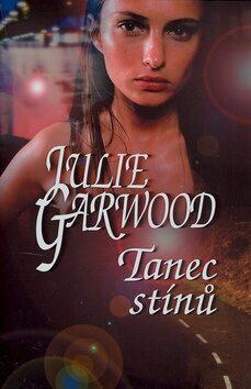 Tanec stínů - Julie Garwood, Zbyněk Janáček