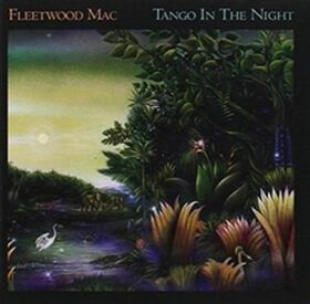Tango In The Night (Remastered) - Fleetwood Mac