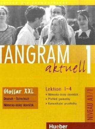 Tangram aktuell 1: Lektion 1-4: Glossar XXL Deutsch-Tschechisch - Kolektiv