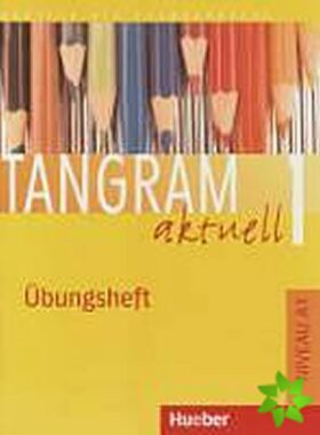 Tangram aktuell 1: Lektion 1-4: Übungsheft Lektionen 1-7 - Jutta Orth-Chambah