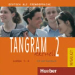 Tangram aktuell 2: Lektion 1-4: Audio-CD zum Kursbuch - Kolektiv