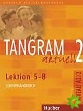 Tangram aktuell 2: Lektion 5-8: Lehrerhandbuch - Kolektiv