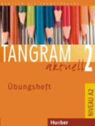 Tangram aktuell 2: Übungsheft - Jutta Orth-Chambah, Silke Hilpert