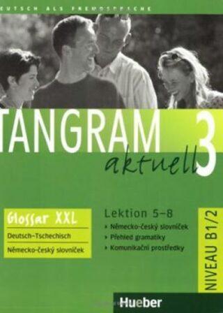 Tangram aktuell 3: Lektion 5-8: Glossar XXL Deutsch-Tschechisch - Kolektiv