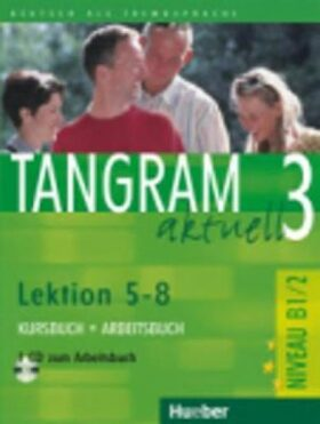 Tangram aktuell 3: Lektion 5-8: Kursbuch + Arbeitsbuch mit Audio-CD - Kolektiv