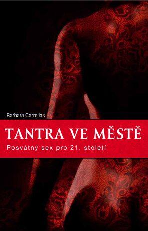 Tantra ve městě - Barbara Carrellas - e-kniha