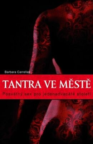 Tantra ve městě - Barbara Carrellas