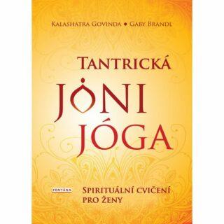 Tantrická jóny jóga - Kalashatra Govinda, Gaby Brandl
