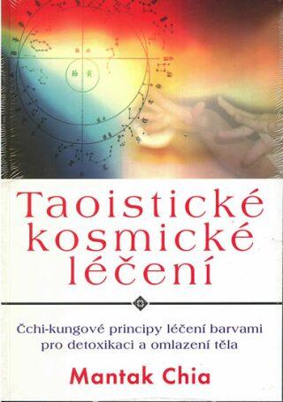 Taoistické kosmické léčení - Mantak Chia