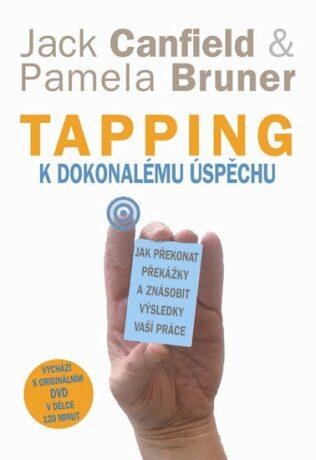 Tapping k dokonalému úspěchu - Jack Canfield, Bruner Pamela