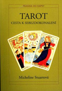 Tarot - Cesta k sebezdokonalení - Micheline Stuartová