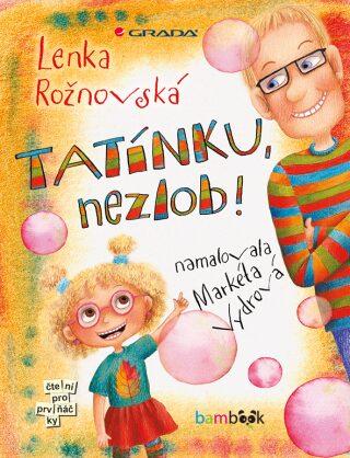Tatínku, nezlob! - Lenka Rožnovská