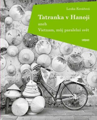Tatranka v Hanoji - Lenka Kovářová