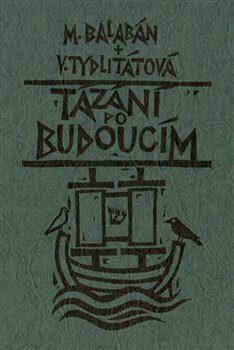 Tázání po budoucím - Milan Balabán, Veronika Tydlitátová