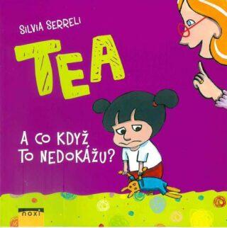 Tea A co když to nedokážu? - Serreli Silvia