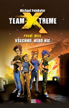 Team X-treme - Všechno, nebo nic - Michael Peinkofer