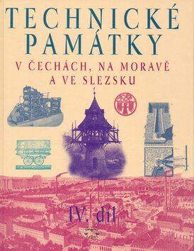 Technické památky v Čechách, na Moravě a ve Slezsku IV., S-Ž - Hana Hlušičková