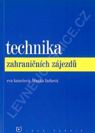 Technika zahraničních zájezdů (1. vydání) - Kunešová E., Farková B.