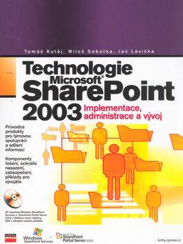 Technologie Microsoft Office SharePoint 2003 - Tomáš Kutěj