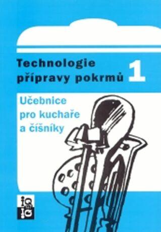 Technologie přípravy pokrmů 1 - Hana Sedláčková, Pavel Otoupal