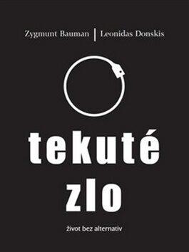 Tekuté zlo - Zygmunt Bauman, Leonidas Donskis