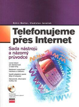 Telefonujeme přes internet + CD ROM - Björn Walter; Vladislav Janeček