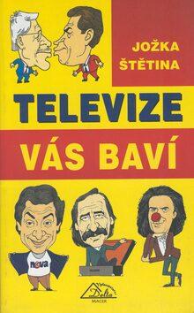 Televize vás baví - Jožka Štětina