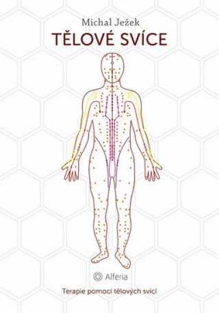 Tělové svíce - Terapie pomocí tělových svící - Michal Ježek