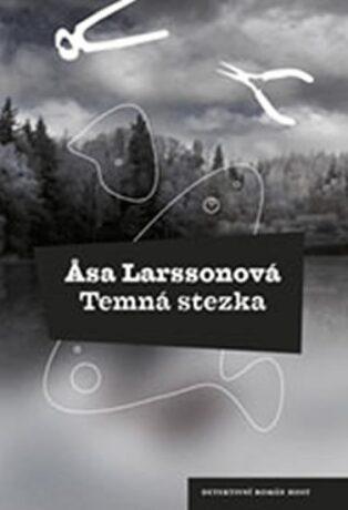 Temná stezka - Äsa Larssonová