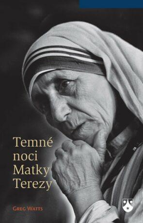 Temné noci Matky Terezy - Watts Greg