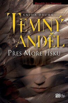 Temný anděl Přes Moře písku - Meredith Ann Pierceová