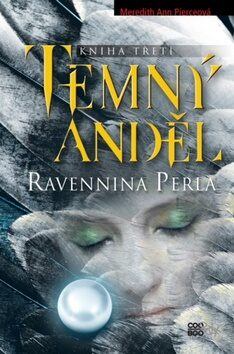 Temný anděl Ravennina perla - Meredith Ann Pierceová