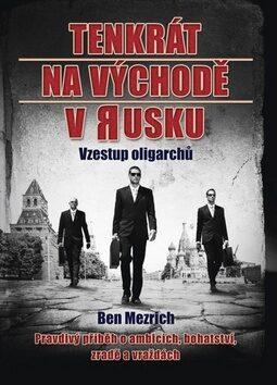Tenkrát na východě v Rusku - Ben Mezrich